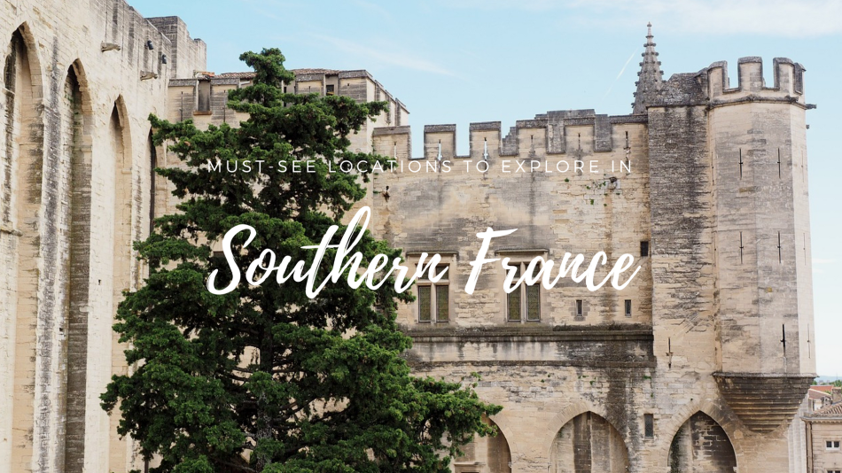 Must-See Locations to Explore in Southern France